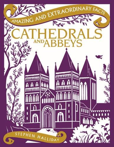 9781910821046: Cathedrals and Abbeys (Amazing and Extraordinary Facts)