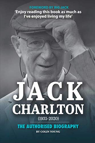 Jack Charlton: The Authorised Biography: Young, Colin