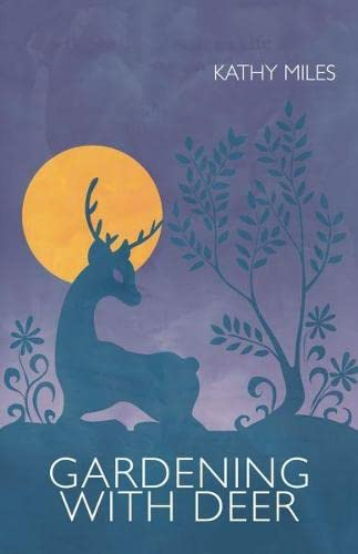 Gardening with Deer: Kathy Miles
