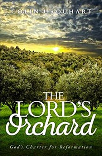 9781910848104: The Lord's Orchard: God's charter for Reformation