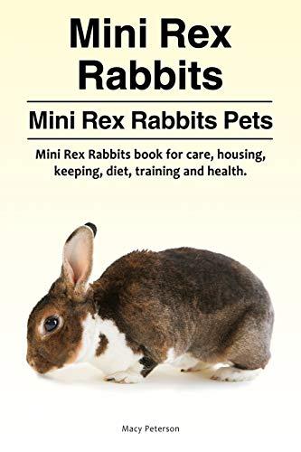 Mini Rex Rabbits. Mini Rex Rabbits Pets.: Peterson, Macy
