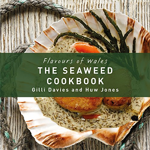 The Seaweed Cookbook (Flavours of Wales) (Hardcover)