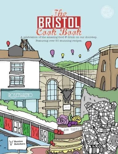 9781910863145: The Bristol Cook Book: A Celebration of the Amazing Food and Drink on Our Doorstep (Get Stuck in)