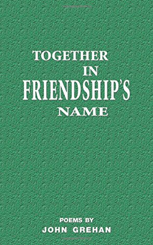 Together in Friendship s Name (Paperback): John Grehan