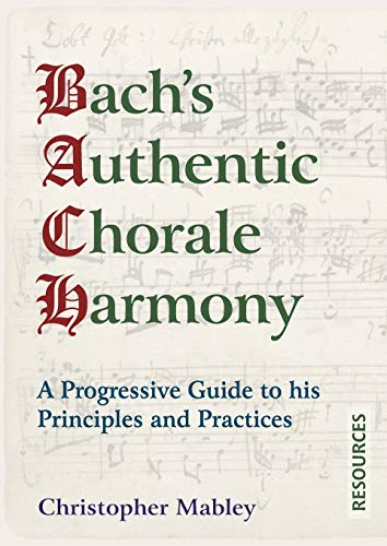 9781910864517: Bach's Authentic Chorale Harmony - Resources: A Progressive Guide to his Principles and Practices