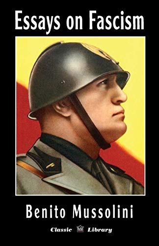 mussolini and fascism essay The rise of benito mussolini and his fascist ideology from conception to acquisition and consolidation of office, was not the product of any single factor.