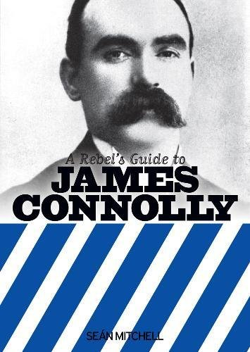 9781910885086: A Rebel's Guide to James Connolly