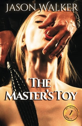 The Master's Toy (By Invitation Only) (Volume 1): Jason Walker