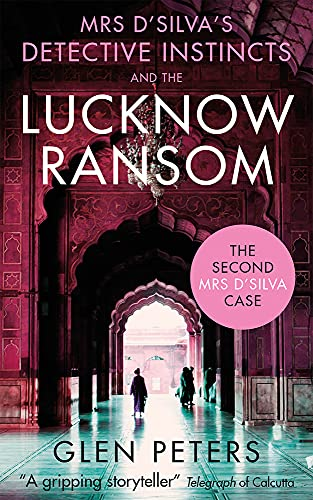 Mrs D' Silva and the Lucknow Ransom: Glen Peters