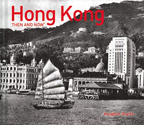 Hong Kong: Then and Now