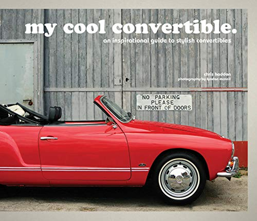 9781910904305: My Cool Convertible: An Inspirational Guide to Stylish Convertibles