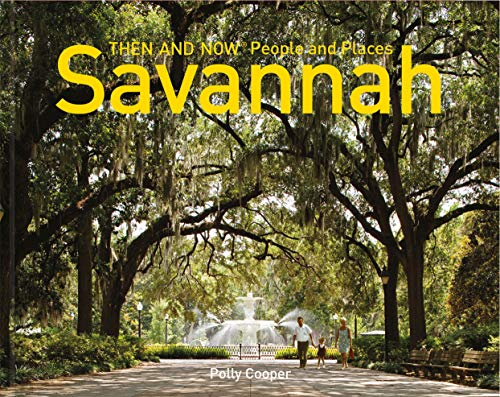 Savannah Then and Now® People and Places: Cooper, Polly