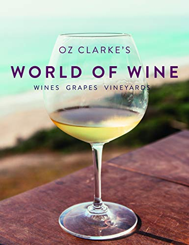 9781910904961: Oz Clarke's World of Wine: Wines Grapes Vineyards