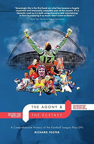 The Agony & the Ecstasy: A History of the Football League Play-Offs: Foster, Richard