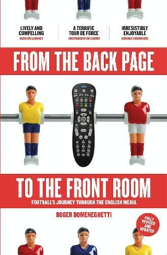 From the Back Page to the Front Room: Football's Journey Through the English Media: Roger ...