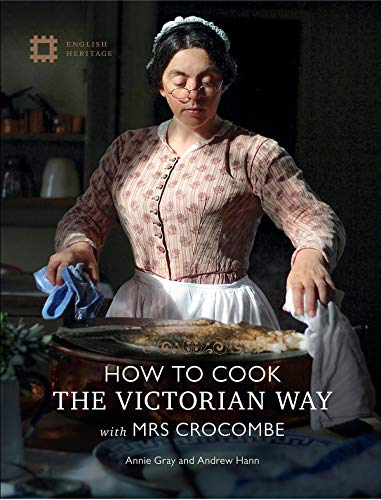 9781910907429: How to Cook the Victorian Way With Mrs Crocombe