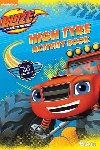 9781910916261: Blaze High Tyre Activity Book (Blaze & the Monster Machines)