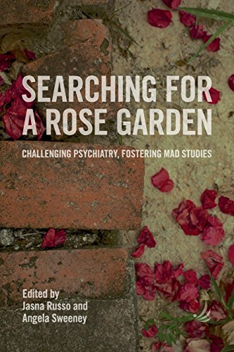 9781910919231: Searching for a Rose Garden: Challenging psychiatry, fostering mad studies