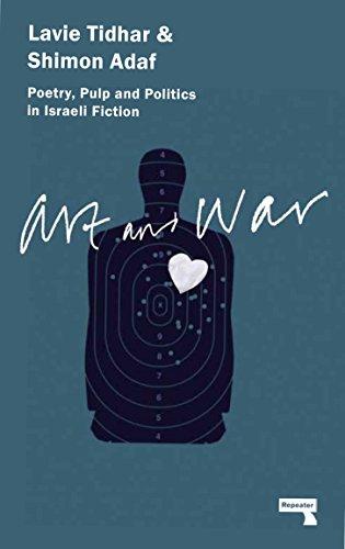 Art & War: Poetry, Pulp and Politics: Tidhar, Lavie; Adaf,