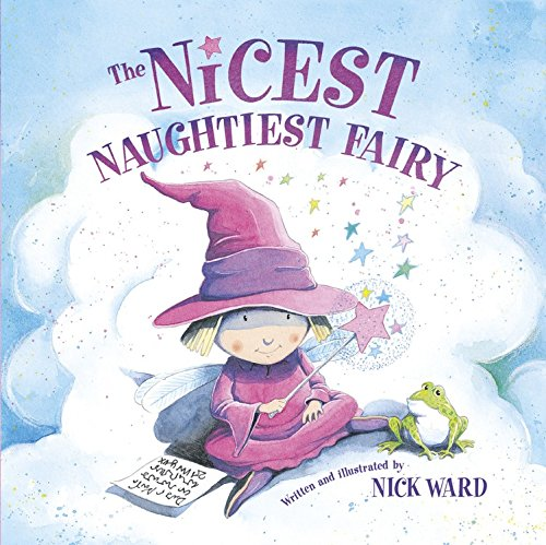 The Nicest Naughtiest Fairy (Hutton Grove Books): Nick Ward