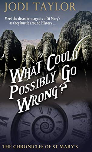 9781910939468: What Could Possibly Go Wrong (The Chronicles of St. Mary's Series)