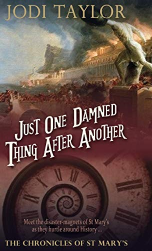 9781910939482: Just One Damned Thing After Another (The Chronicles of St. Mary's Series)