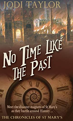 9781910939543: No Time Like the Past (The Chronicles of St. Mary's Series)