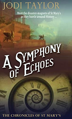 A Symphony of Echoes (The Chronicles of St. Mary's Series): Jodi Taylor