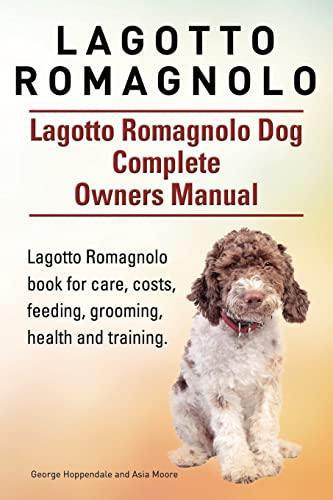 Lagotto Romagnolo . Lagotto Romagnolo Dog Complete Owners Manual. Lagotto Romagnolo book for care, ...