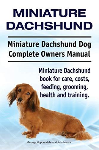 Miniature Dachshund. Miniature Dachshund Dog Complete Owners Manual. Miniature Dachshund book for ...