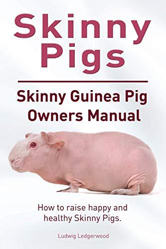 Skinny Pig. Skinny Guinea Pigs Owners Manual.: Ludwig Ledgerwood