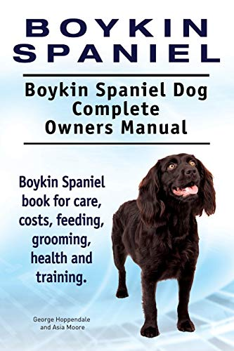 9781910941850: Boykin Spaniel. Boykin Spaniel Dog Complete Owners Manual. Boykin Spaniel book for care, costs, feeding, grooming, health and training.
