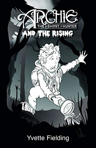 9781910957134: Archie the Ghost Hunter and the Rising
