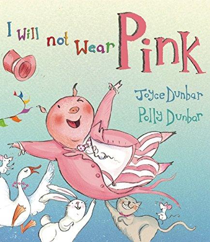 I Will Not Wear Pink: Joyce Dunbar
