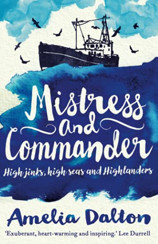 Mistress and Commander:High jinks, high seas and: Amelia Dalton