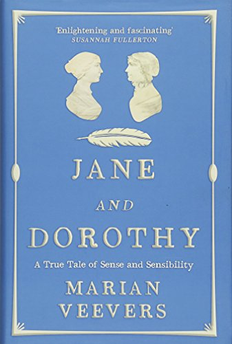 9781910985779: Jane and Dorothy: A True Tale of Sense and Sensibility