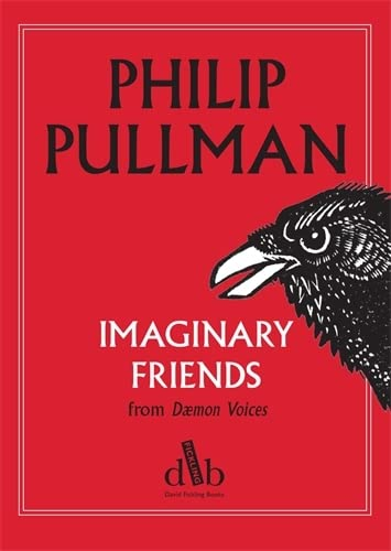 Imaginary Friends (from Daemon Voices): Philip Pullman