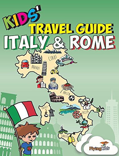 9781910994030: Kids' Travel Guide - Italy & Rome: The fun way to discover Italy & Rome-especially for kids (Kids' Travel Guide series)