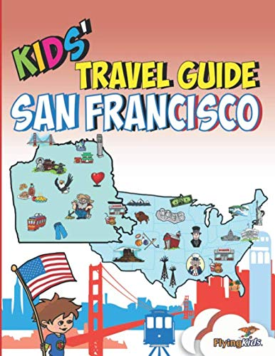Kids' Travel Guide - San Francisco: The fun way to discover San Francisco-especially for kids