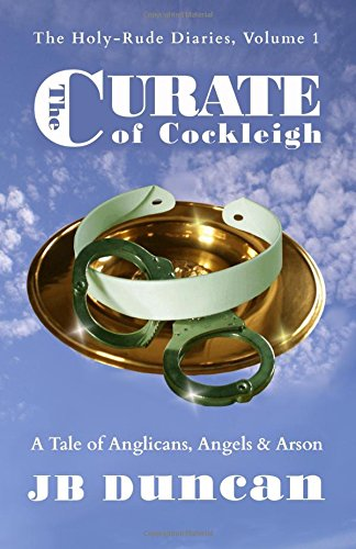 The Curate of Cockleigh: A Tale of: J B Duncan