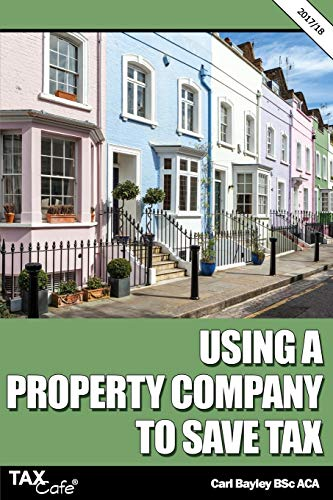 Using a Property Company to Save Tax 2017/18: Bayley, Carl