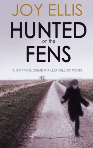 9781911021698: HUNTED ON THE FENS a gripping crime thriller full of twists