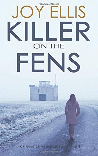 KILLER ON THE FENS a gripping crime thriller full of twists: Joy Ellis