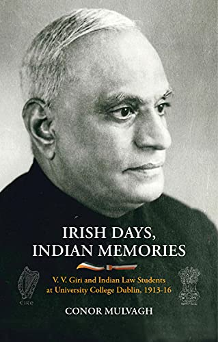 9781911024187: Irish Days, Indian Memories: V. V. Giri and Indian Law Students at University College Dublin, 1913-1916