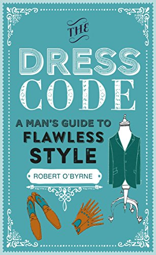 9781911026662: The Dress Code: A man's guide to flawless style
