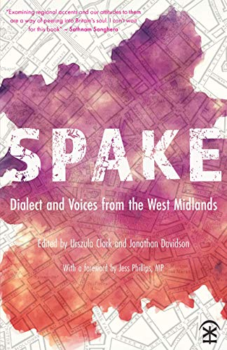 9781911027829: Spake: Dialect and Voices from the West Midlands