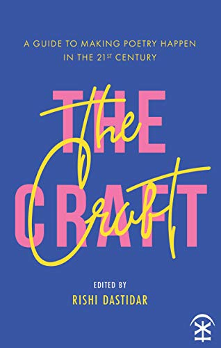 9781911027850: The Craft: A Guide to Making Poetry Happen in the 21st Century