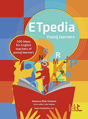 9781911028215: ETpedia Young Learners: 500 Ideas for English Teachers of Young Learners