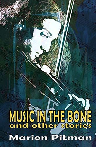 Music in the Bone: Marion Pitman