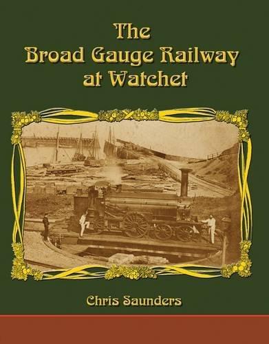 9781911038085: The Broad Gauge Railway at Watchet